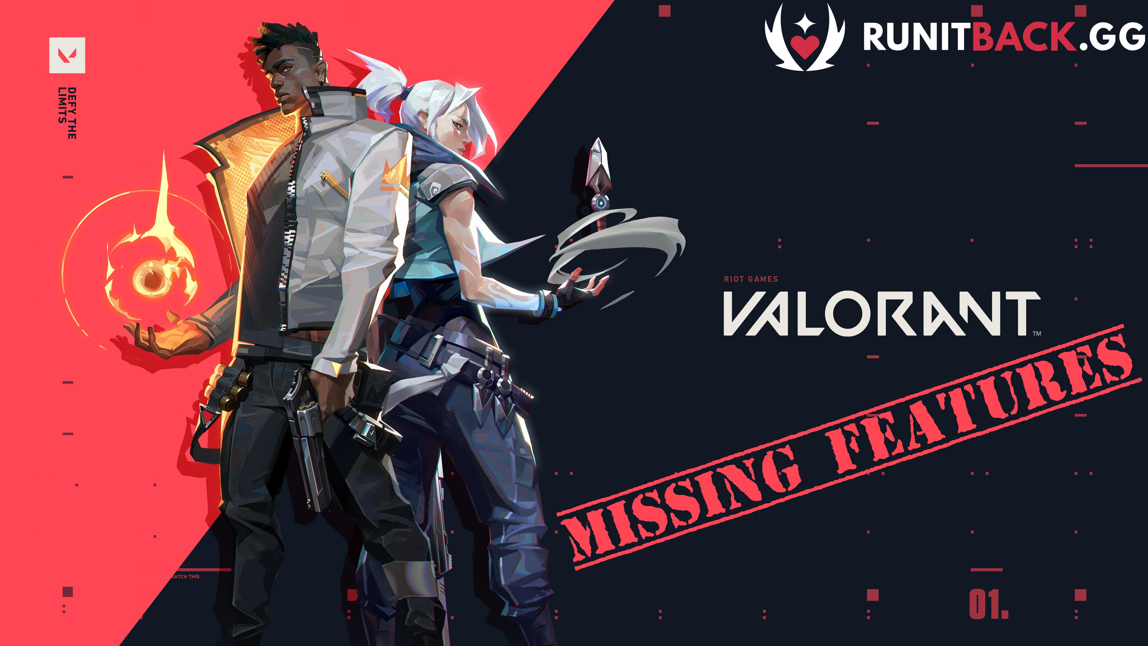 Valorant Missing Features