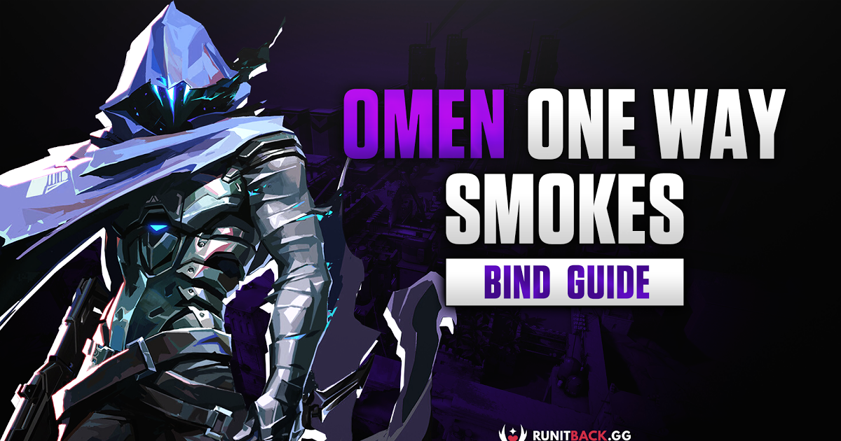 Essential Omen One-Way Smokes Guide: Bind