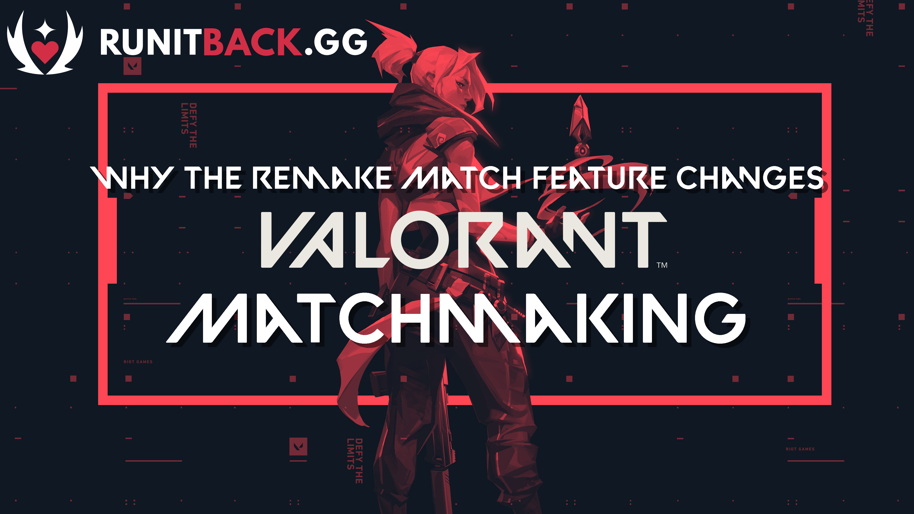 Why the Remake Match Feature changes Valorant matchmaking