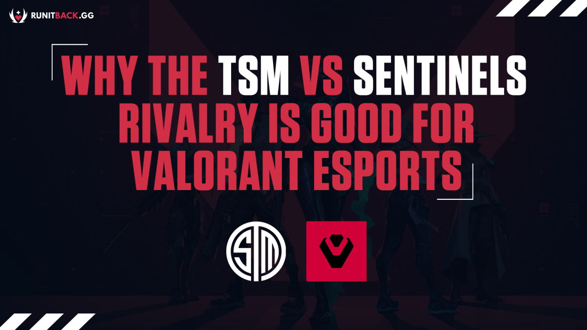 Why the TSM & Sentinels rivalry is good for Valorant esports