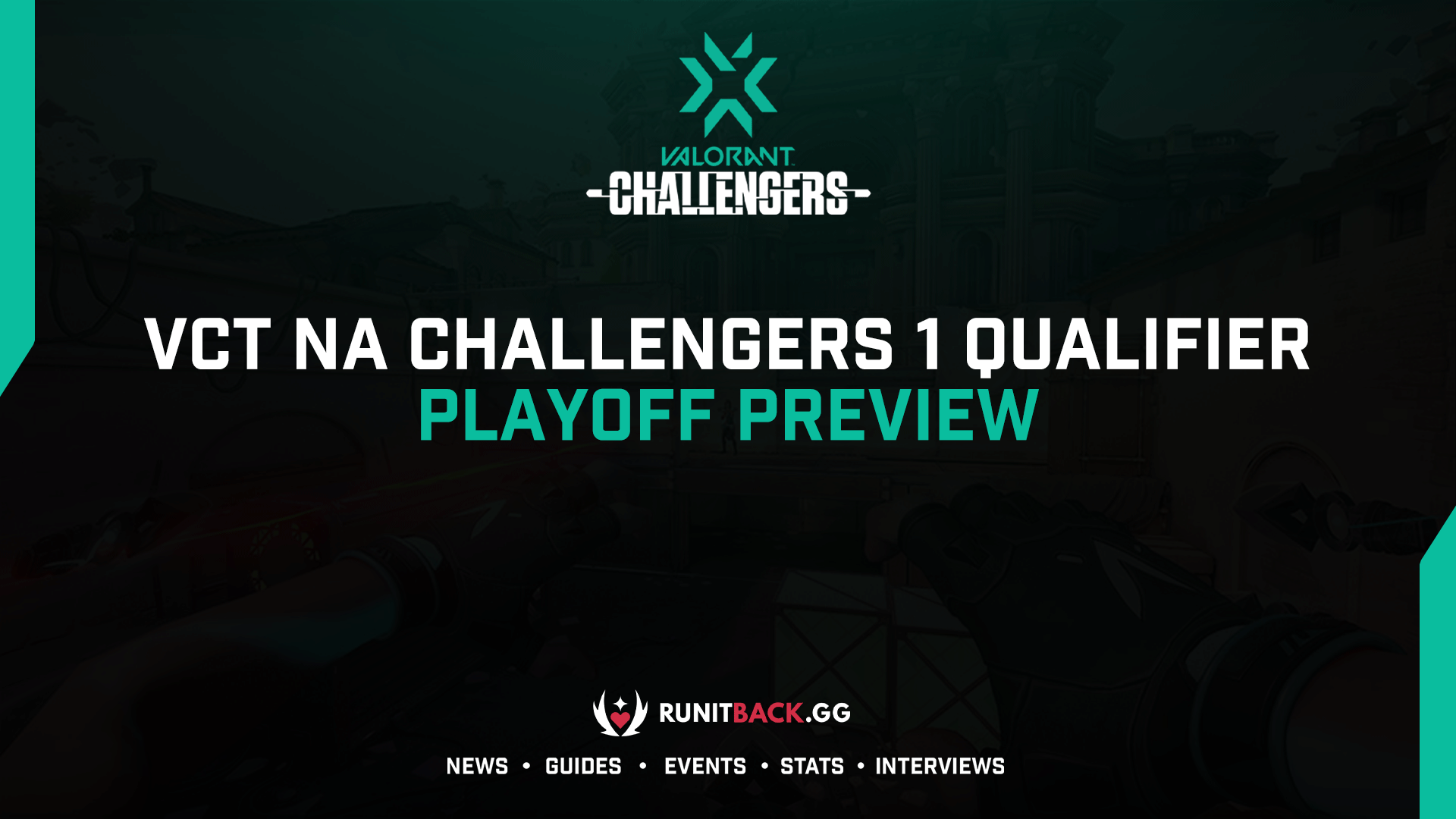 VCT NA Challengers 1 Qualifier: Playoff Preview