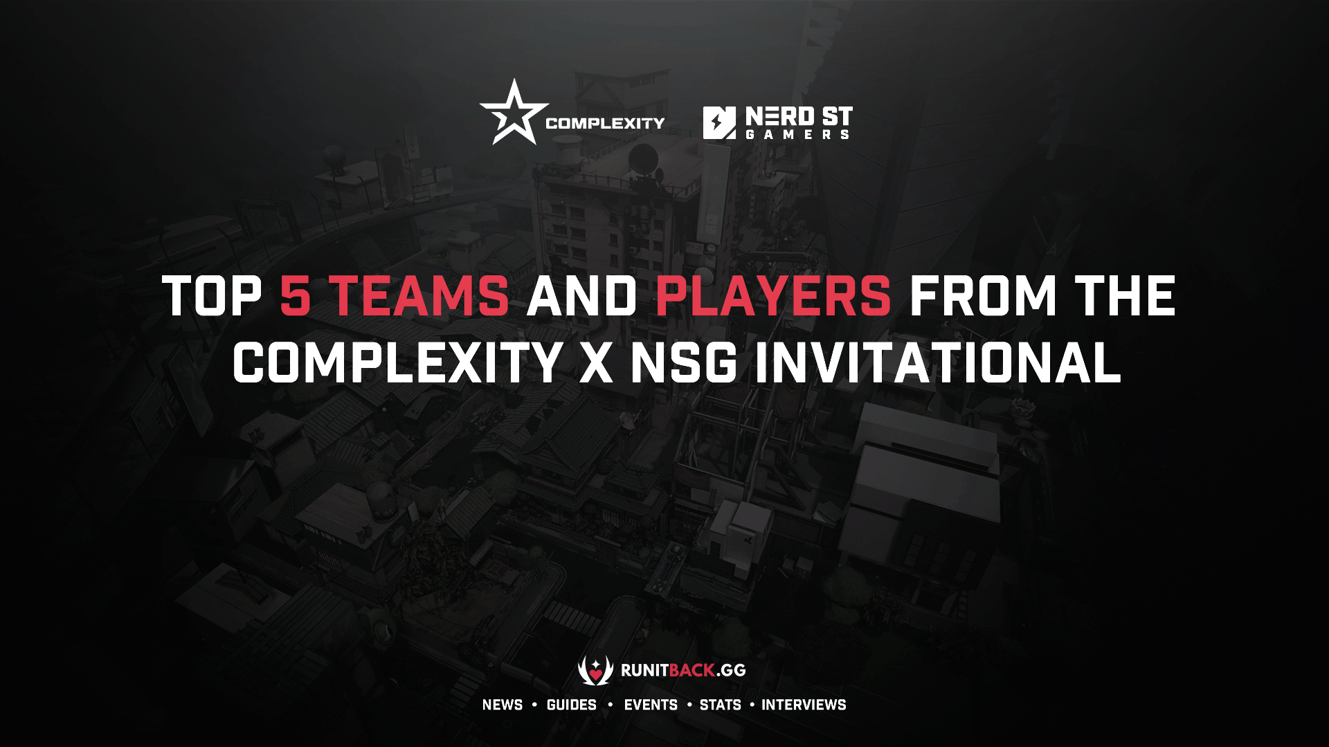 Who were the top 5 teams and players from the Complexity x NSG Invitational?