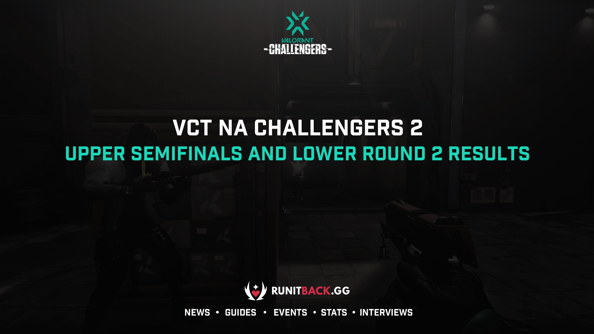 VCT NA Challengers 2 Main Event: Upper Semifinals and Lower Round 2 Results