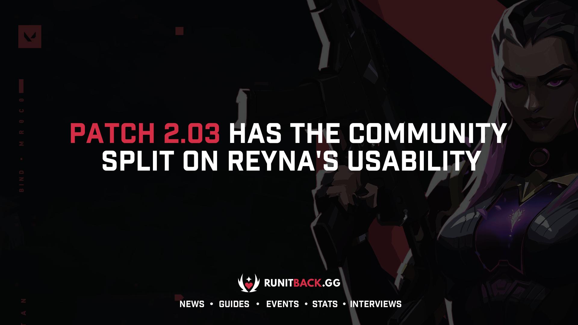Valorant Patch 2.03 has the community split on Reyna's usability