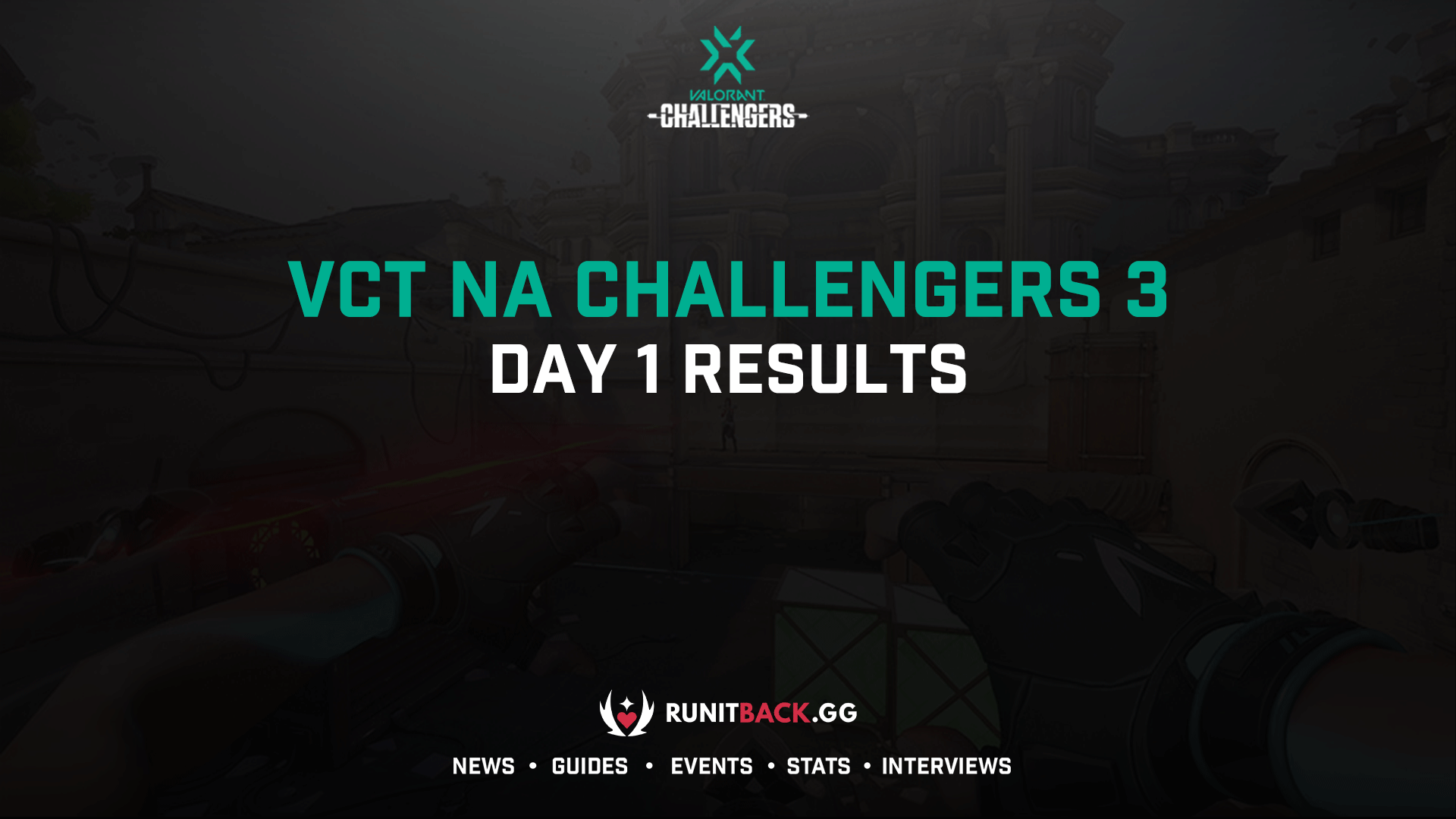 VCT NA Challengers 3 Main Event: Day 1 Results