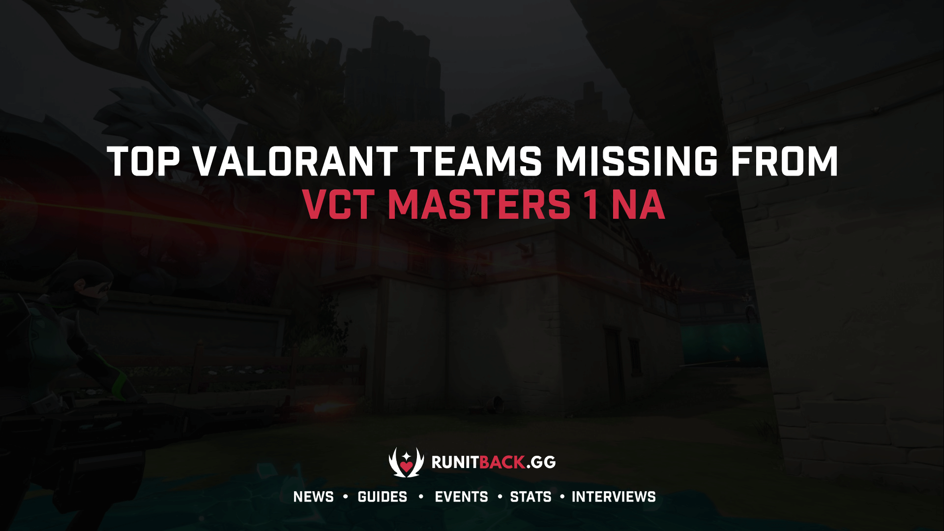 Top Valorant teams missing from VCT Masters 1 North America