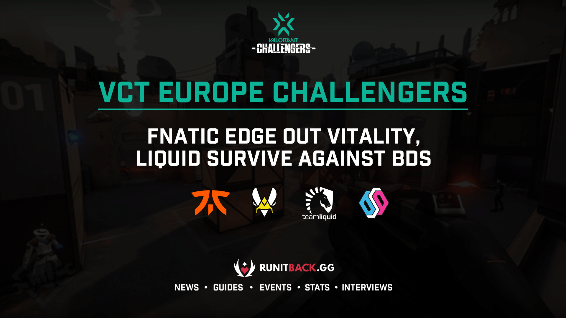 VCT Europe Challengers: Fnatic deal with Vitality, Liquid survive against BDS