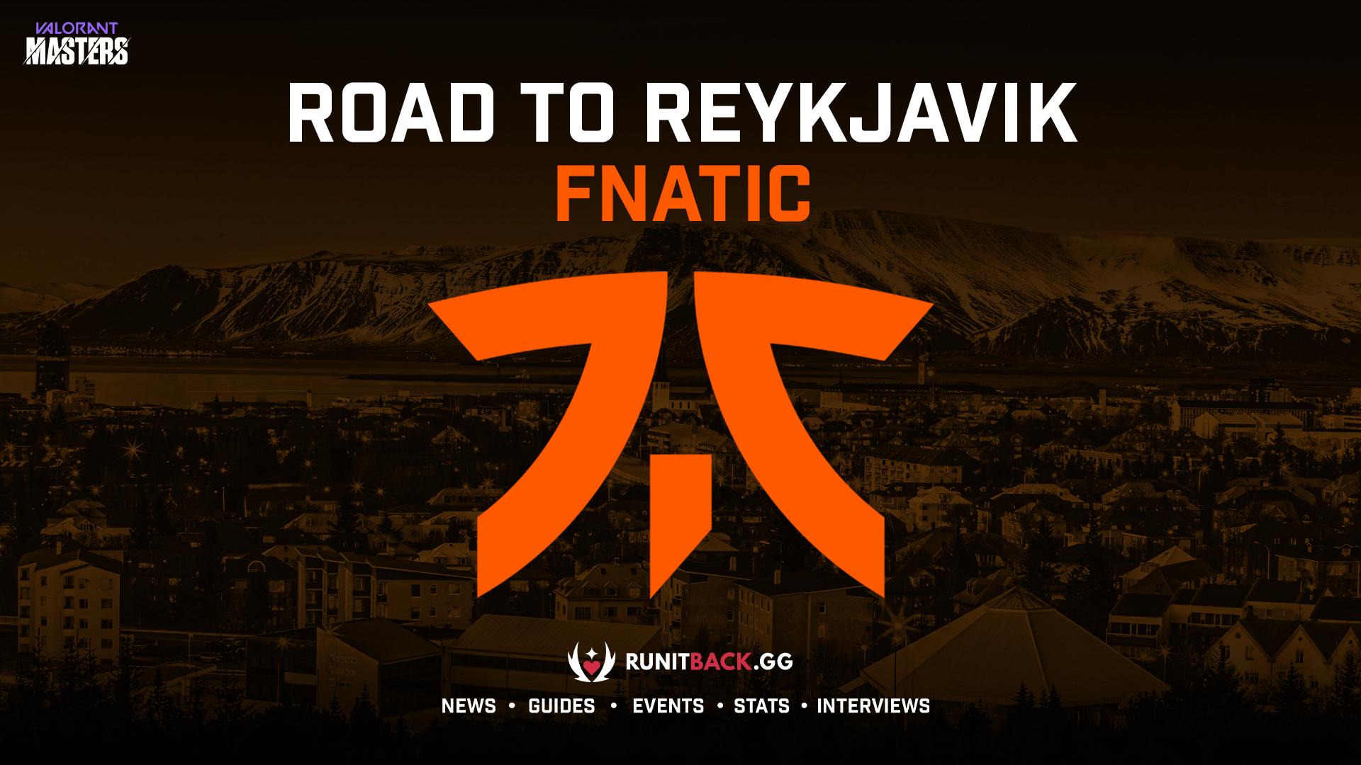Road to Masters Reykjavik — Fnatic