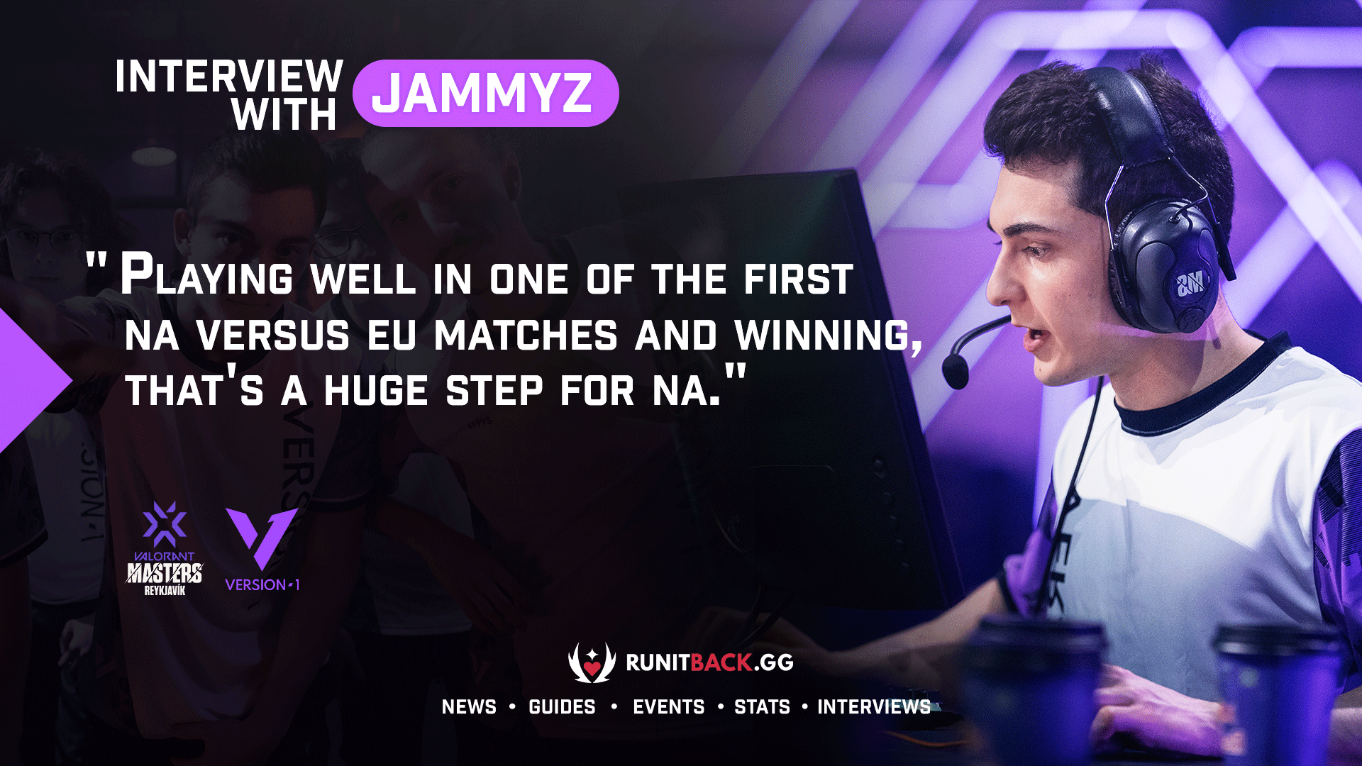 jammyz speaks with Run It Back about the huge win for NA and how he is fitting in with Version1
