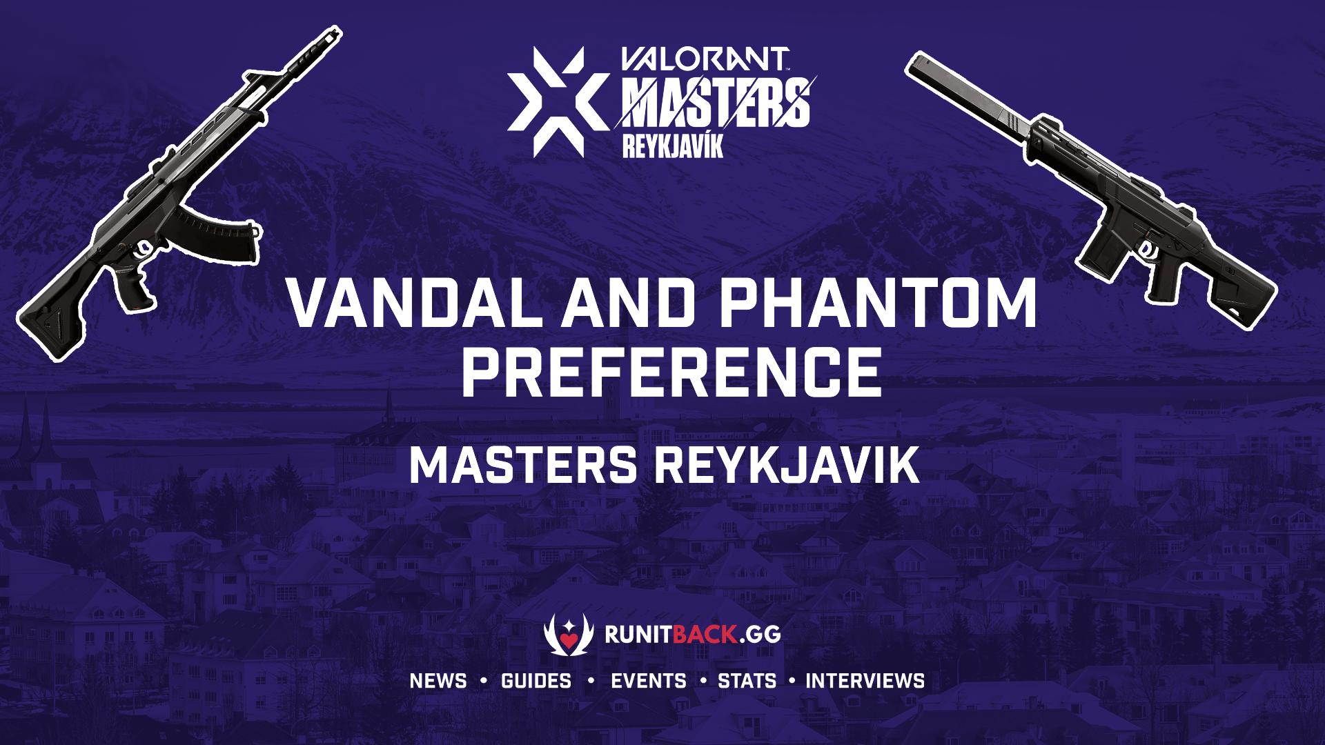 Vandal and Phantom preference of each player at Masters Reykjavik