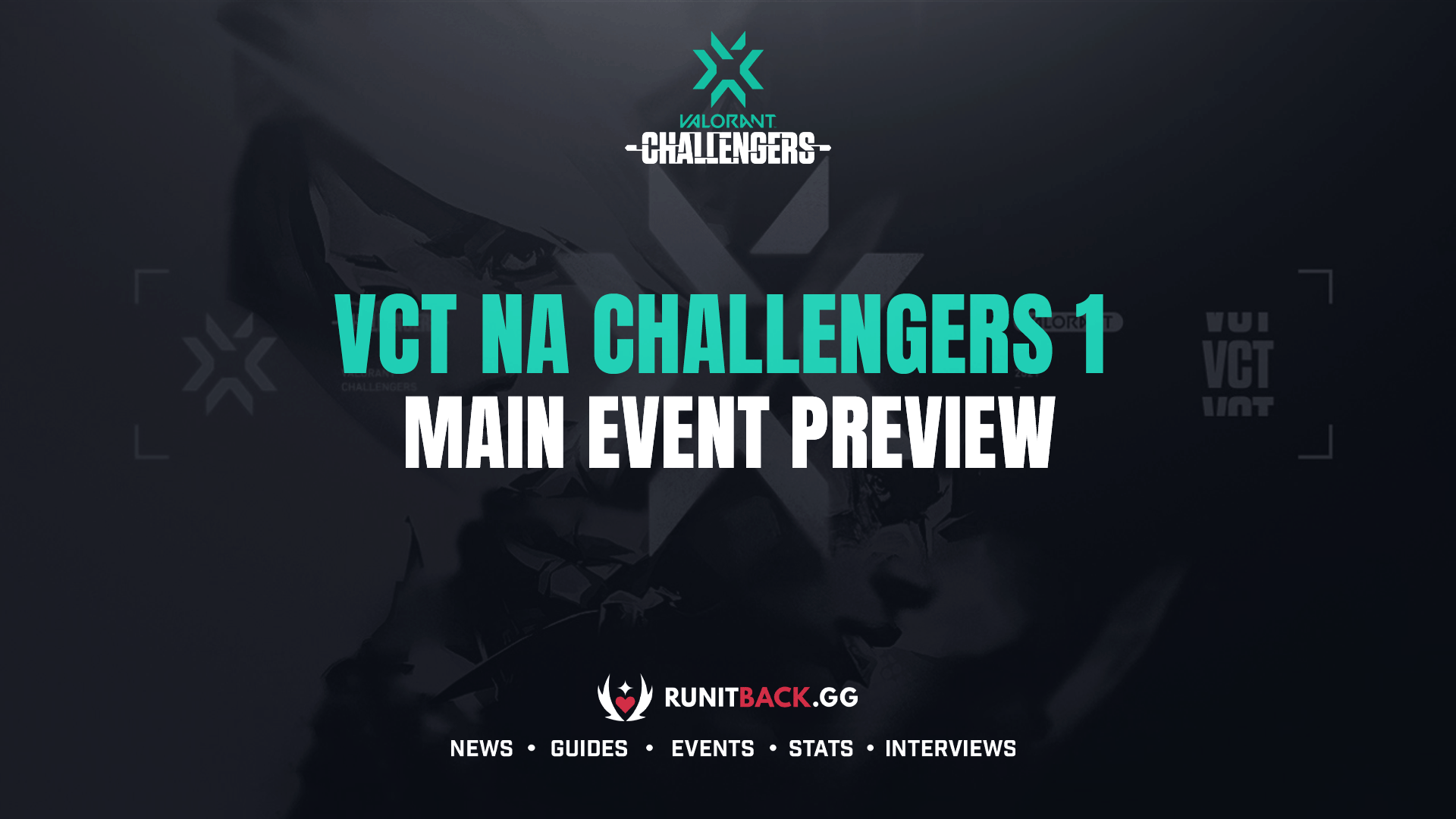 VCT NA Stage 3 Challengers 1 Main Event Preview