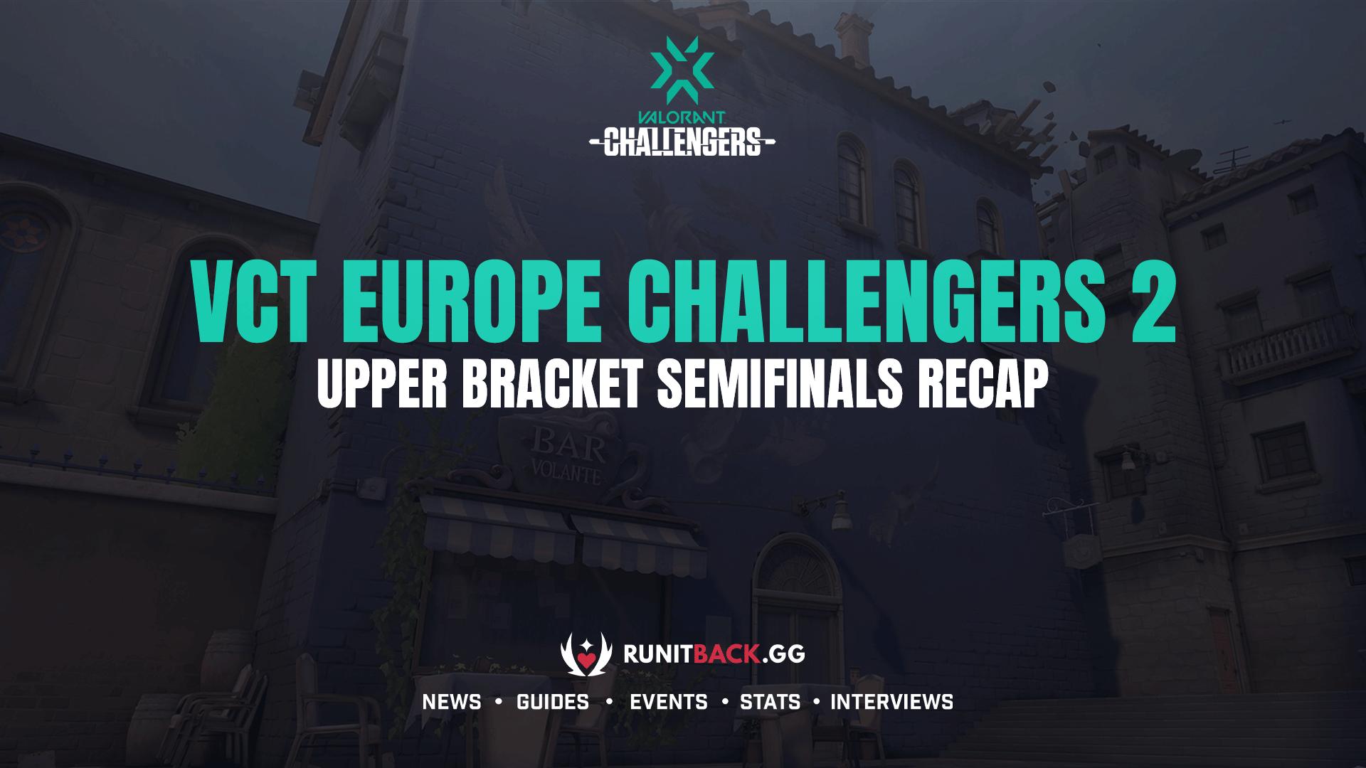 VCT EU Challengers 2 Upper Bracket semifinals: Giants stun Fnatic, Liquid deals with TENSTAR