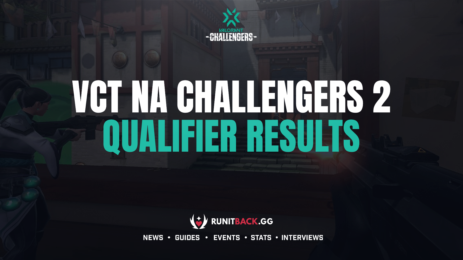 VCT NA Stage 3 Challengers 2 Qualifier Results