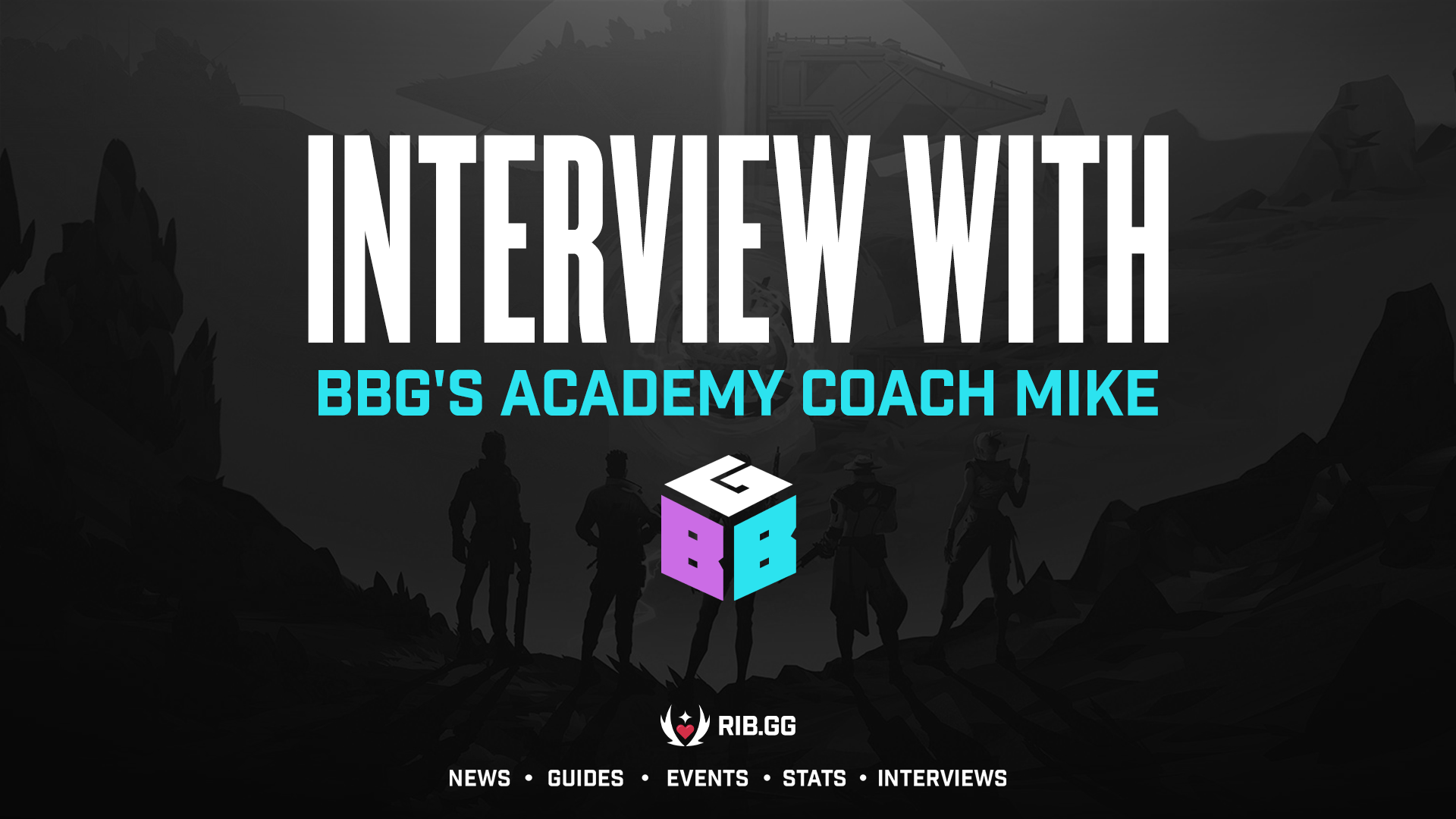 BBG Academy Coach Mike — A never-ending love for esports and journey in assembling the Academy roster